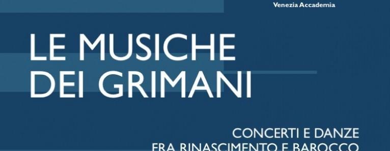 LE MUSICHE DEI GRIMANI concerti e danze fra Rinascimento e Barocco
