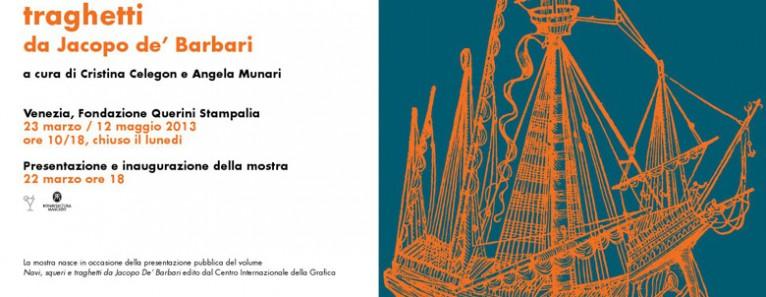 """""""Navi, squeri, traghetti da Jacopo de' Barbari"""" – Fondazione Querini"""