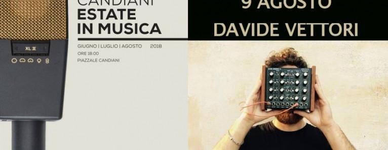 CANDIANI ESTATE IN MUSICA. Davide Vettori giovedì 9 Agosto.