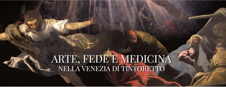 ARTE, FEDE e MEDICINA. TINTORETTO in mostra alla Scuola Grande di San Marco a Venezia
