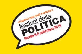 FESTIVAL DELLA POLITICA 2019. Dal 5 all'8 Settembre si torna in piazza a Mestre
